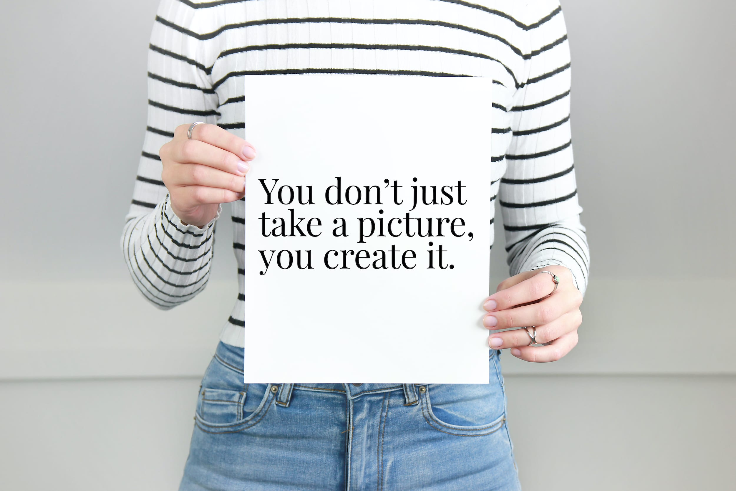 You don't just take a picture you create it print, Photographer gift, motivational print